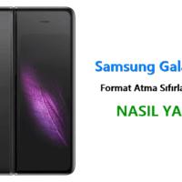 Samsung Galaxy Fold Format Atma Sıfırlama Yöntemi