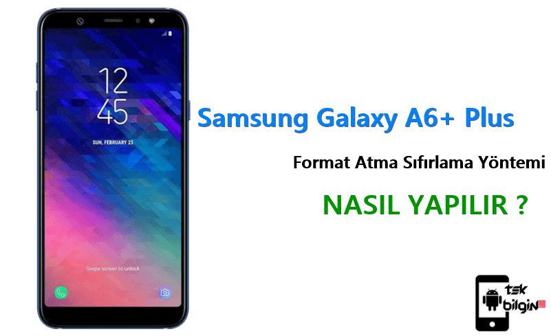 Samsung Galaxy A6+ Plus Format Atma Sıfırlama Yöntemi
