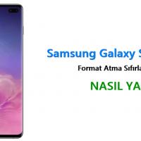 Samsung Galaxy S10 Plus Format Atma Sıfırlama Yöntemi