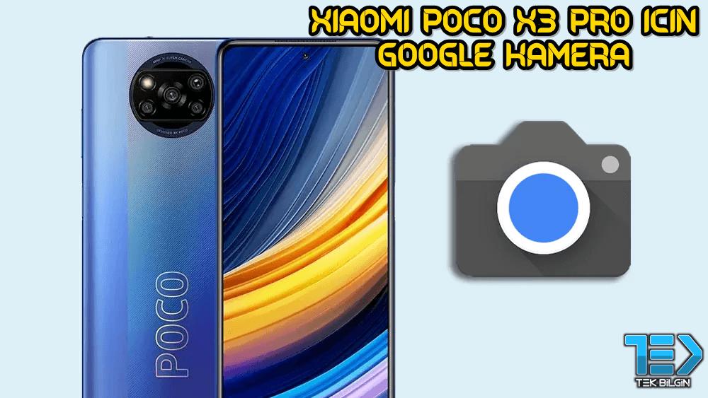 Xiaomi Poco X3 Pro için Google Kamera indir (GCam 8.1 APK)