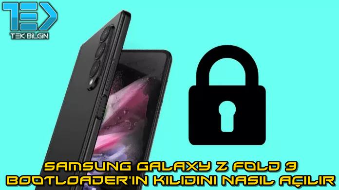 Samsung Galaxy Z Fold 3 Bootloader'ın Kilidi Nasıl Açılır?