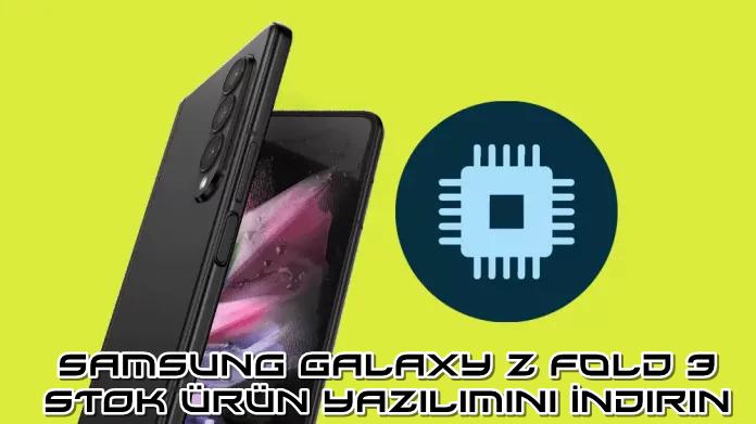 Samsung Galaxy Z Fold 3'te Stok Ürün Yazılımını İndirin ve Flashlayın